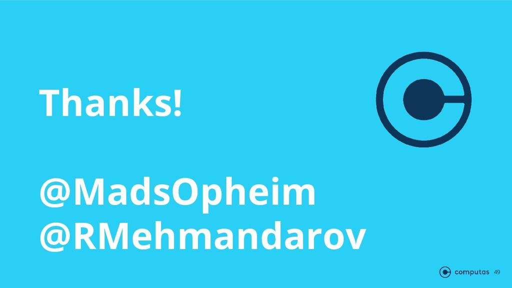 Thanks! @MadsOpheim @RMehmandarov 49