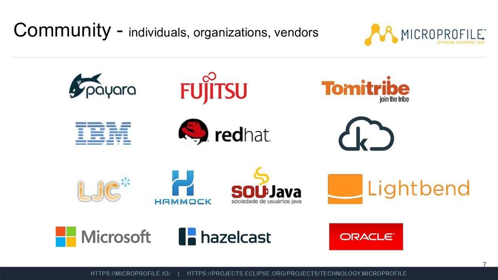 Community - individuals, organizations, vendors...