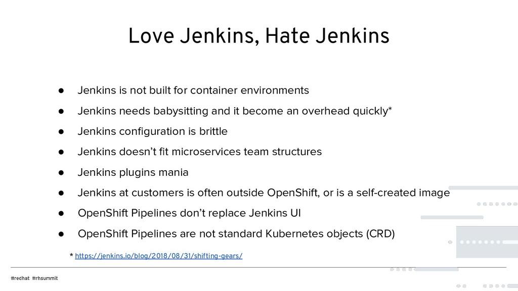 Love Jenkins, Hate Jenkins ● Jenkins is not bui...