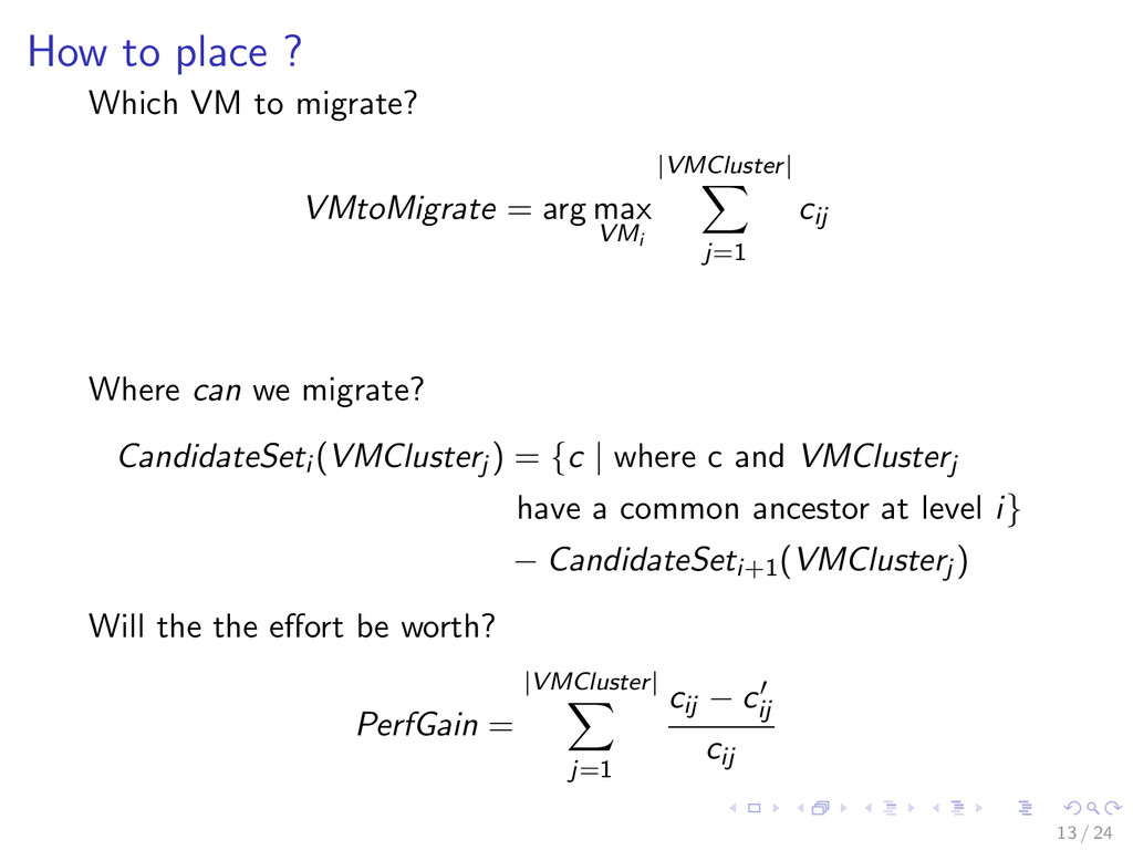 How to place ? Which VM to migrate? VMtoMigrate...