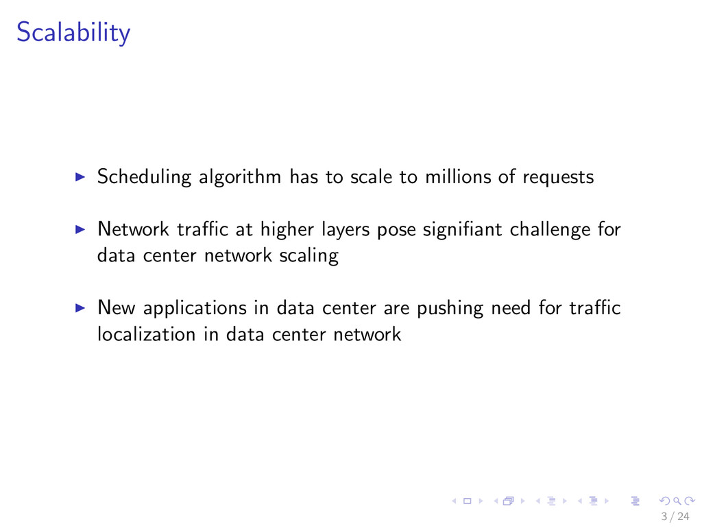 Scalability Scheduling algorithm has to scale t...
