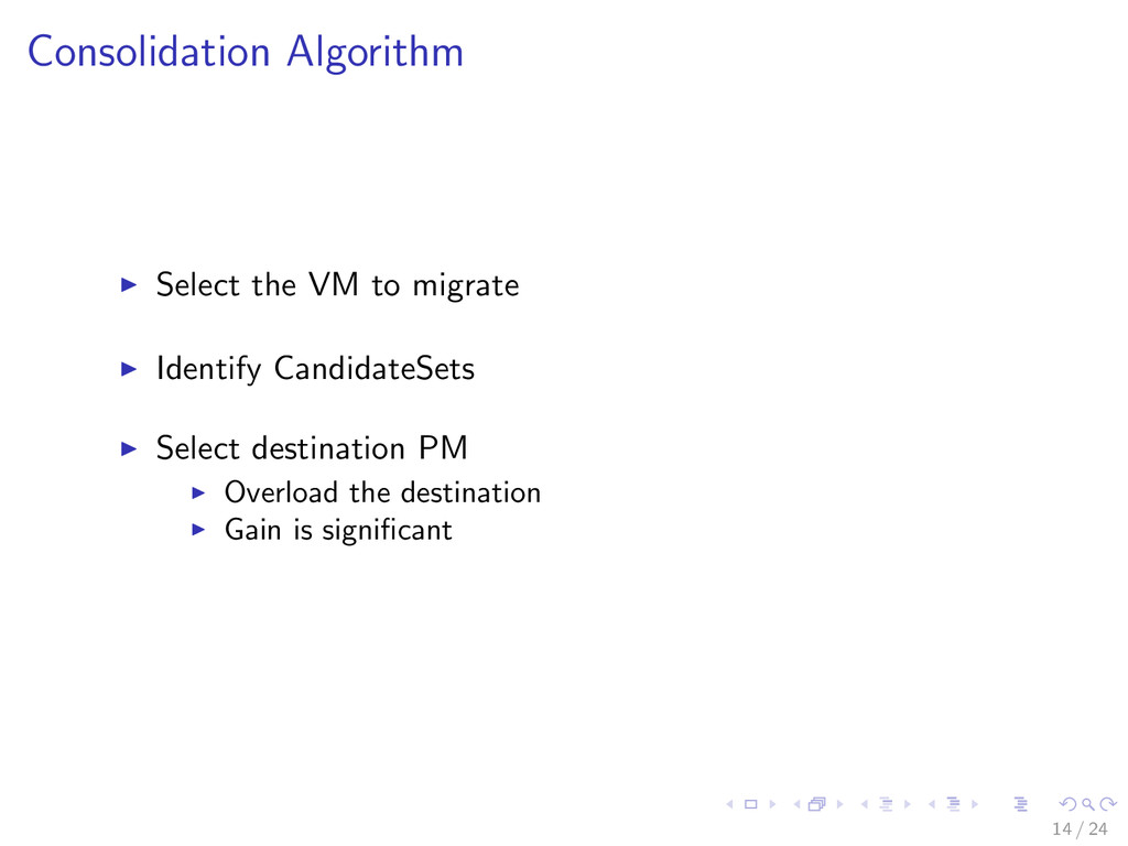 Consolidation Algorithm Select the VM to migrat...