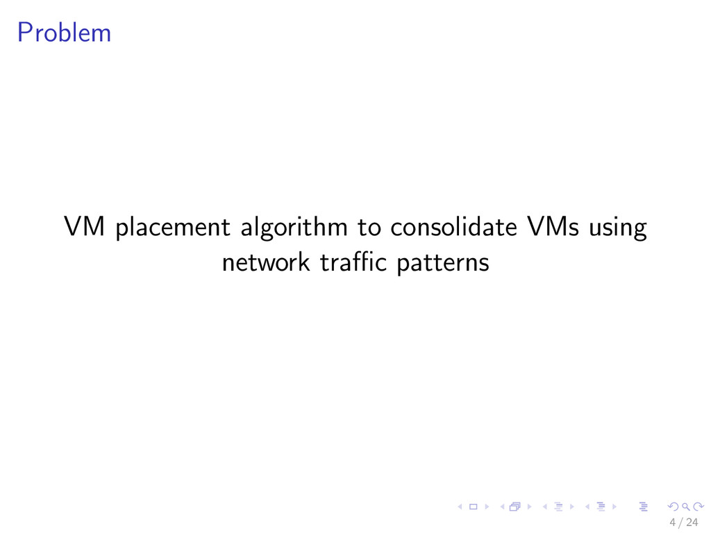 Problem VM placement algorithm to consolidate V...