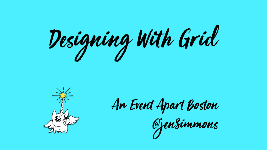 Designing With Grid An Event Apart Boston @jenS...