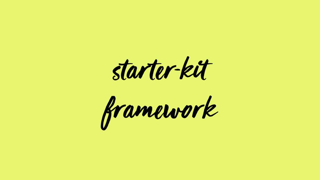 starter-kit framework