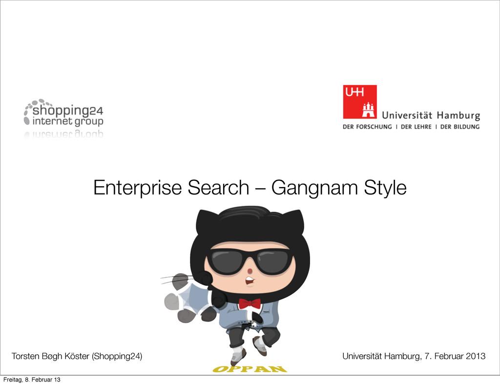 Enterprise Search – Gangnam Style Torsten Bøgh ...