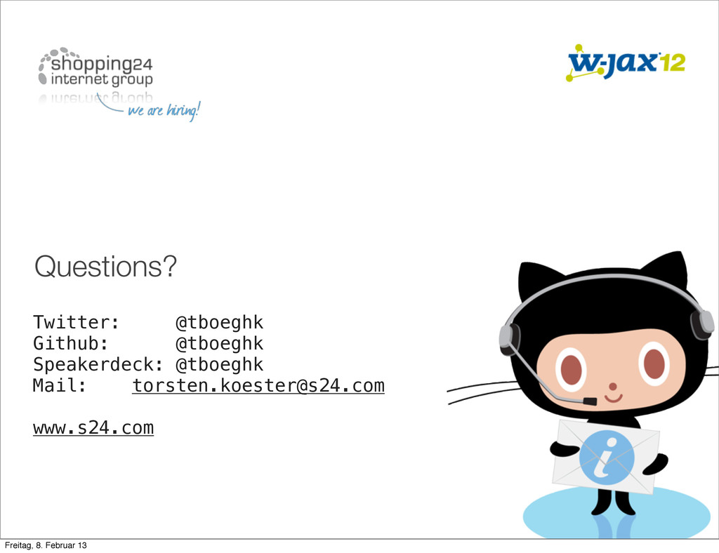 Questions? Twitter: @tboeghk Github: @tboeghk S...