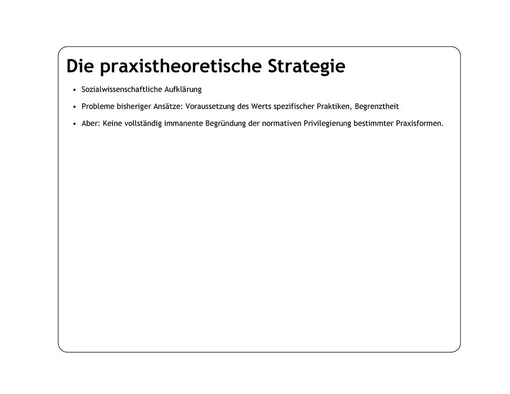 Die praxistheoretische Strategie • Sozialwissen...