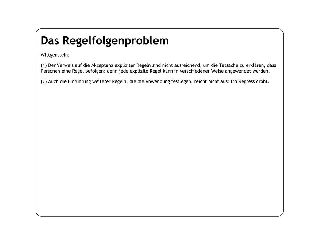 Das Regelfolgenproblem Wittgenstein: (1) Der Ve...