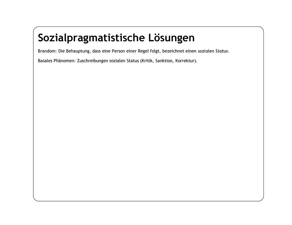 Sozialpragmatistische Lösungen Brandom: Die Beh...