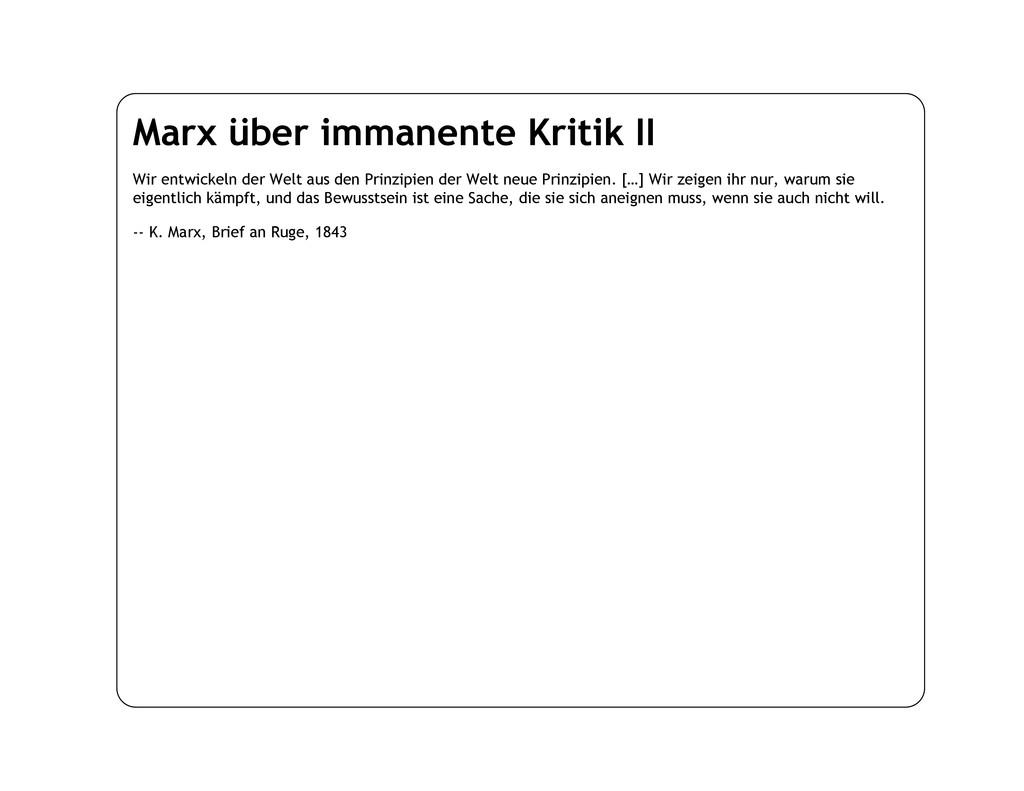 Marx über immanente Kritik II Wir entwickeln de...
