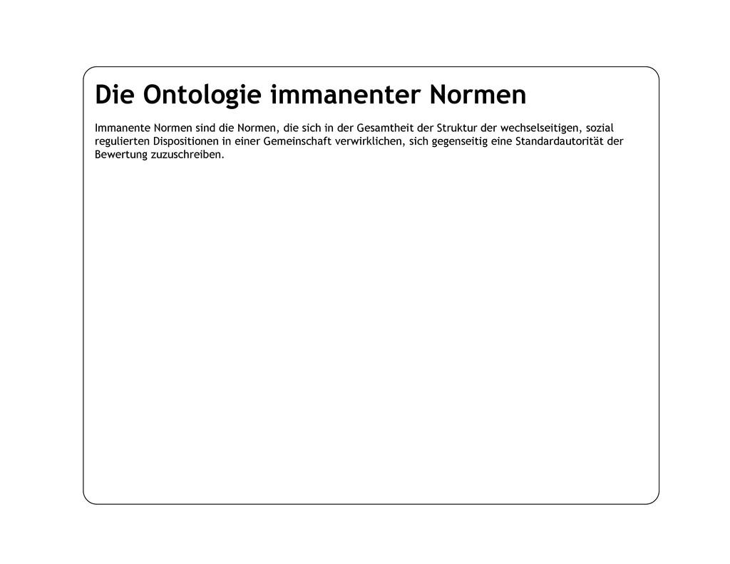 Die Ontologie immanenter Normen Immanente Norme...