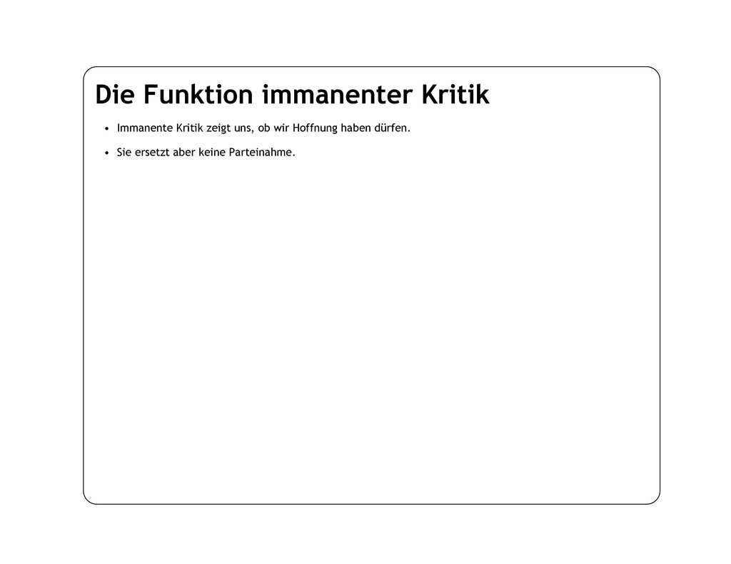 Die Funktion immanenter Kritik • Immanente Krit...