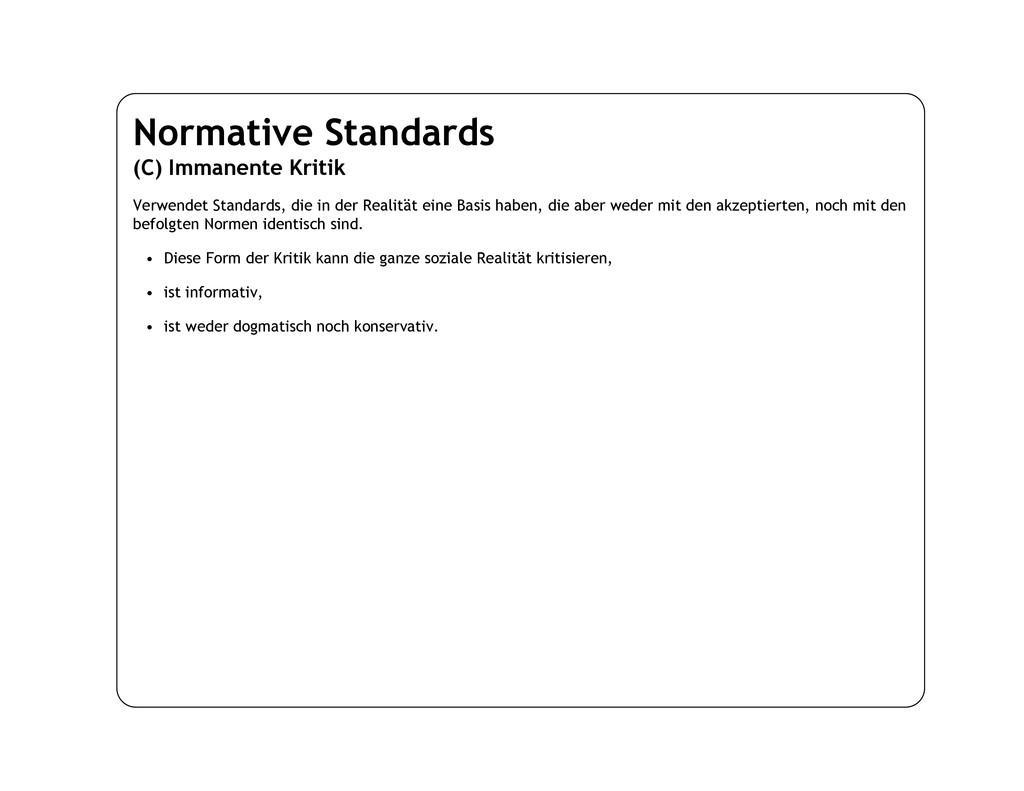 Normative Standards (C) Immanente Kritik Verwen...
