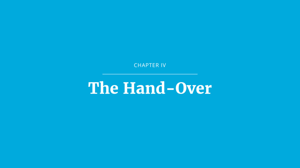 CHAPTER IV The Hand-Over