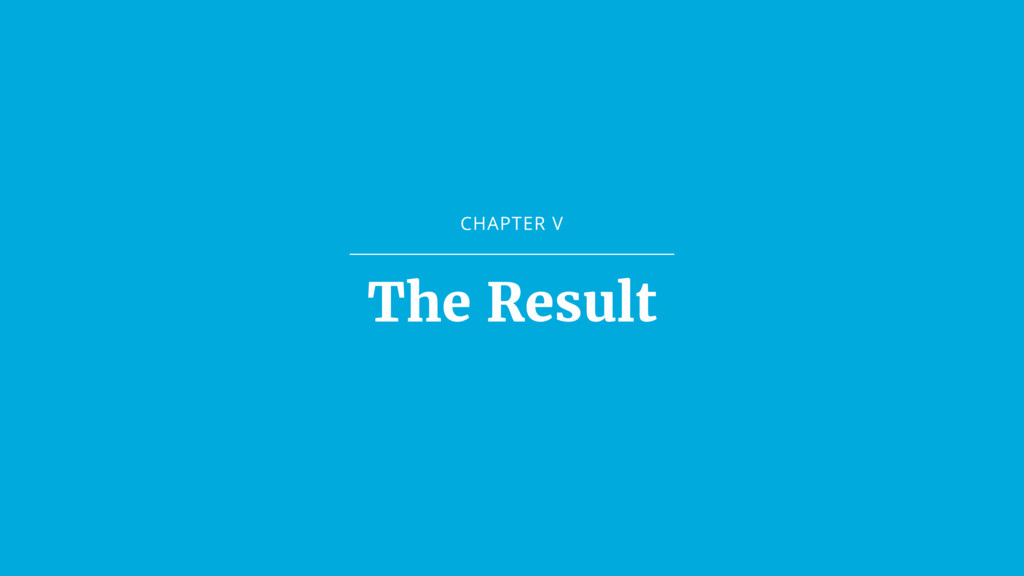 CHAPTER V The Result