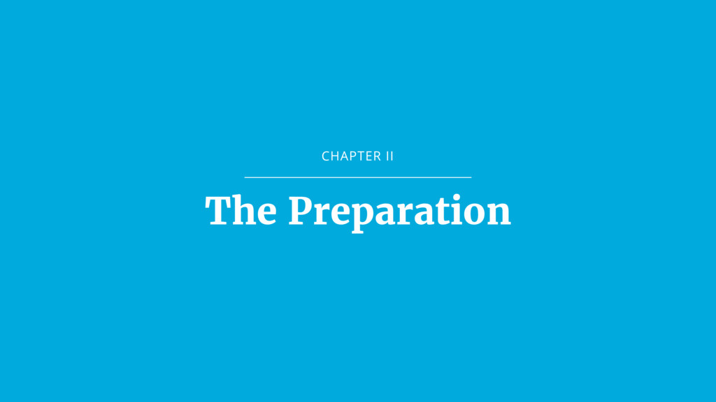 CHAPTER II The Preparation