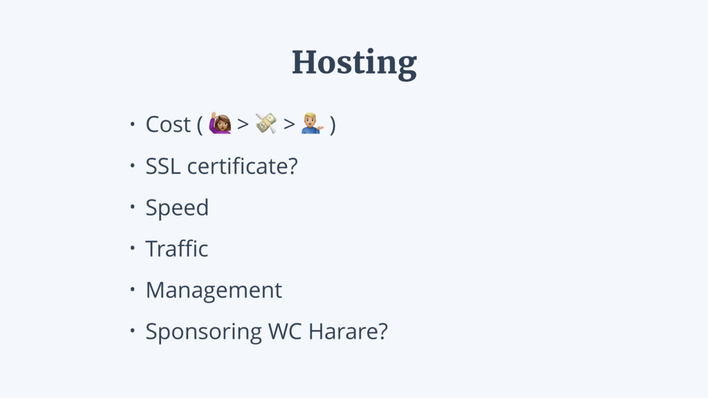 "• Cost ( # >  > "" ) • SSL certificate? • Speed •..."