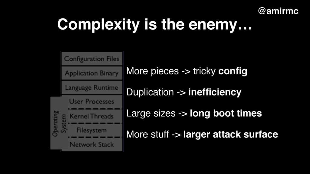 Complexity is the enemy… More pieces -> tricky ...