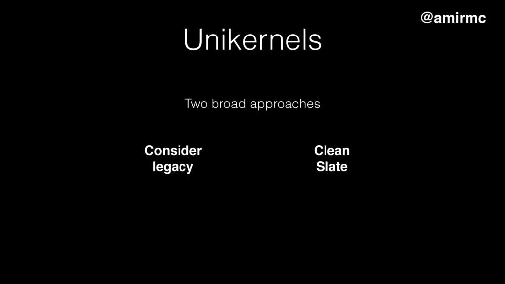 Two broad approaches Consider legacy @amirmc Cl...