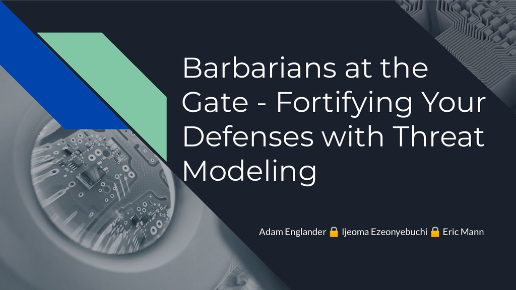 Barbarians at the Gate - Fortifying Your Defens...