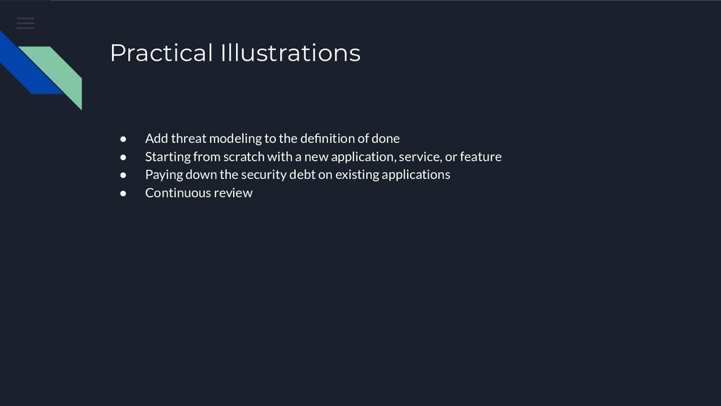 Practical Illustrations ● Add threat modeling t...