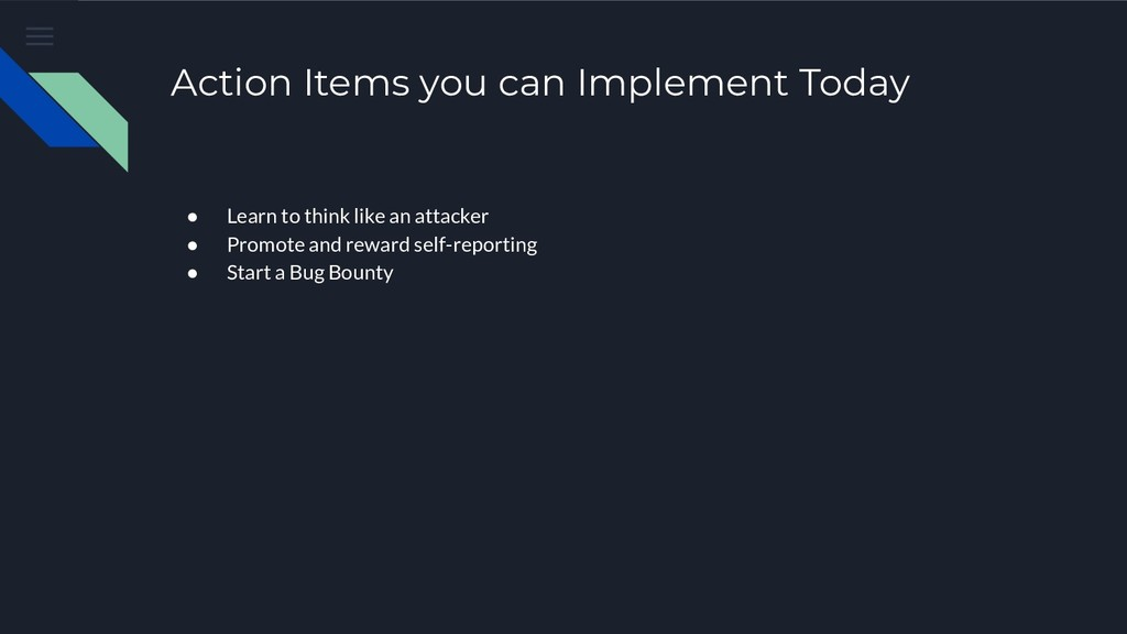 Action Items you can Implement Today ● Learn to...