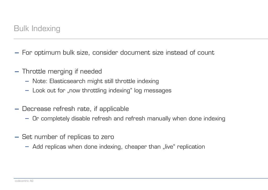 codecentric AG Bulk Indexing − For optimum bulk...