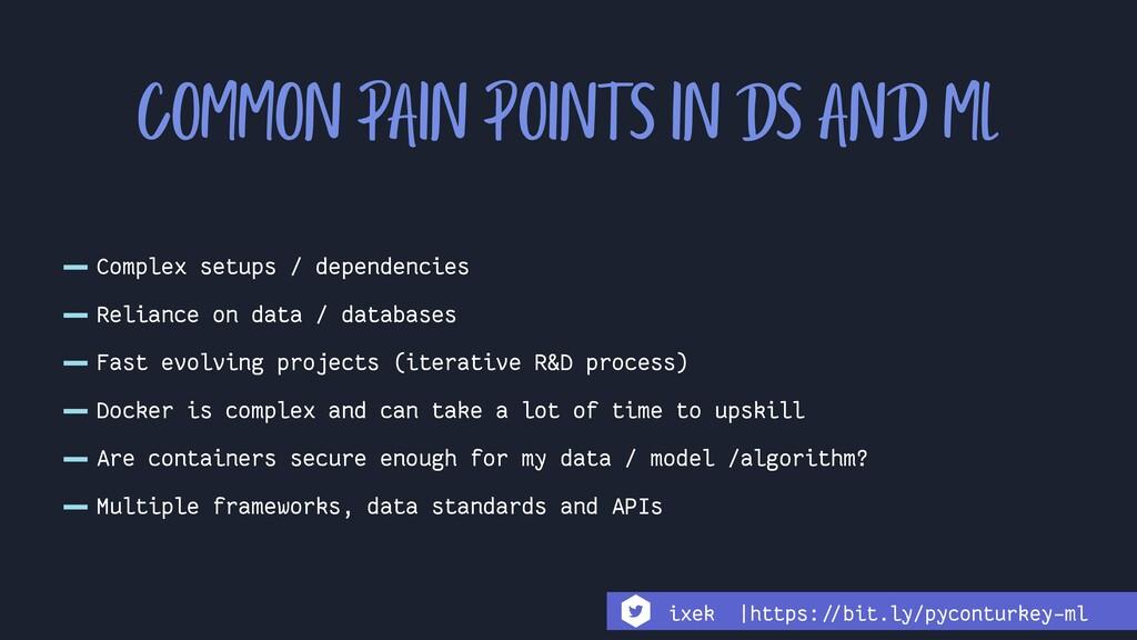 -Complex setups / dependencies -Reliance on dat...
