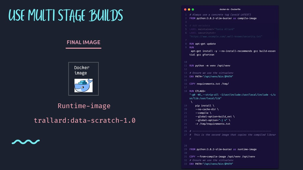 USE MULTI STAGE BUILDS Docker image Runtime-ima...