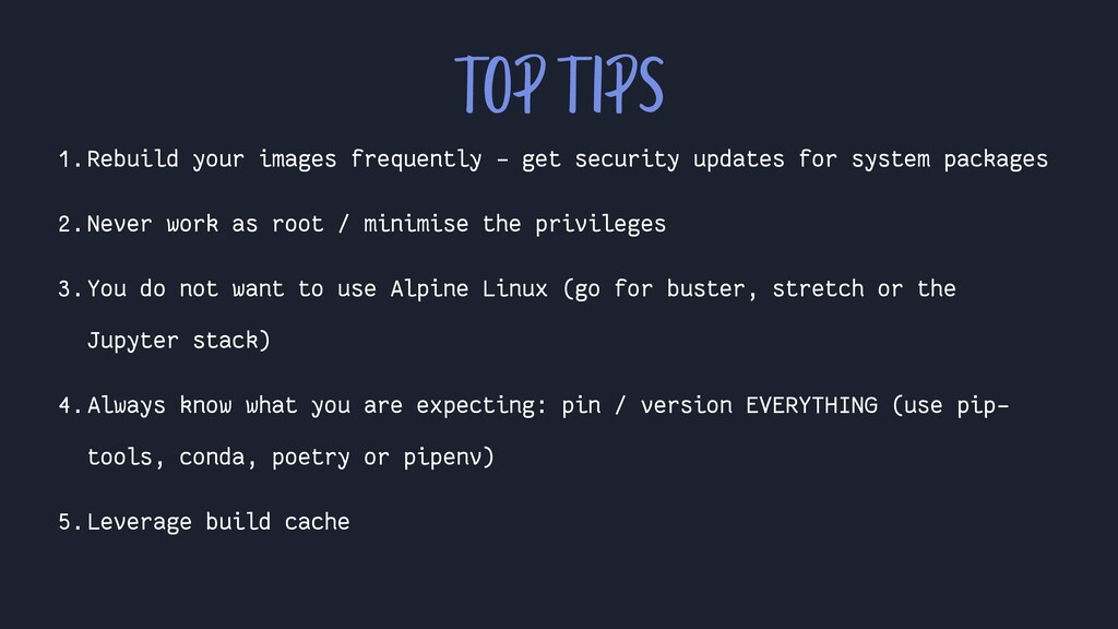 1.Rebuild your images frequently - get security...
