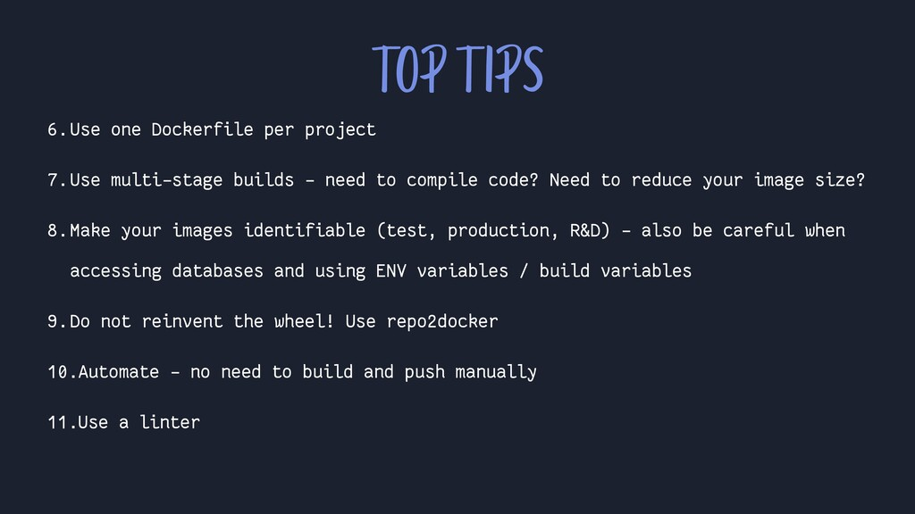 6.Use one Dockerfile per project 7.Use multi-st...