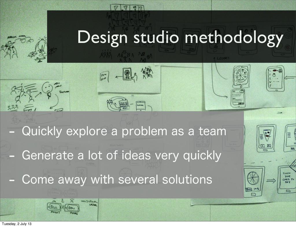 Design studio methodology  2VJDLMZFYQMPSFBQ...