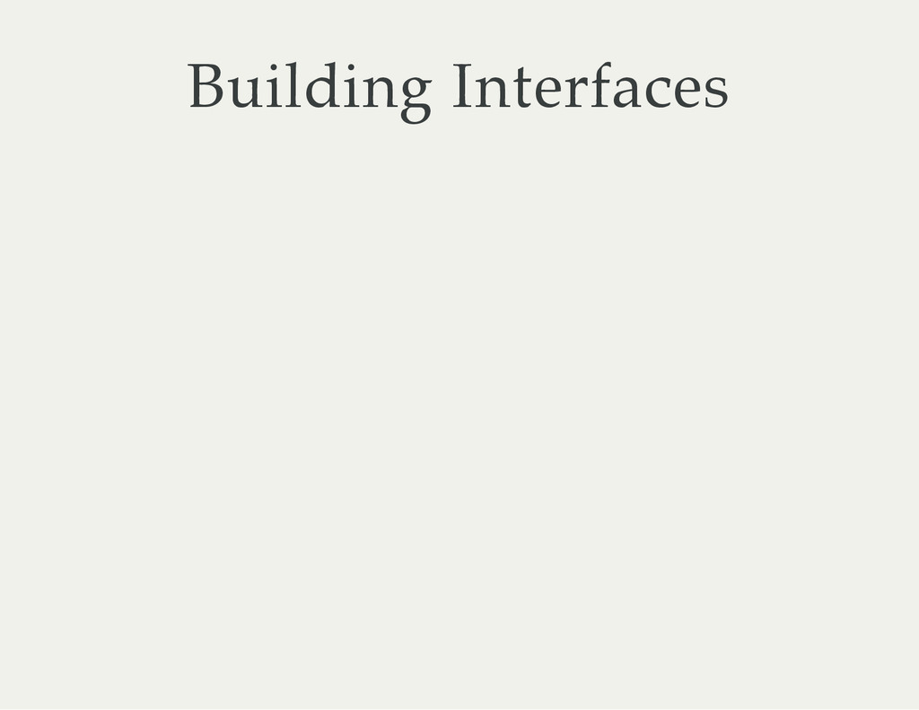 Building Interfaces