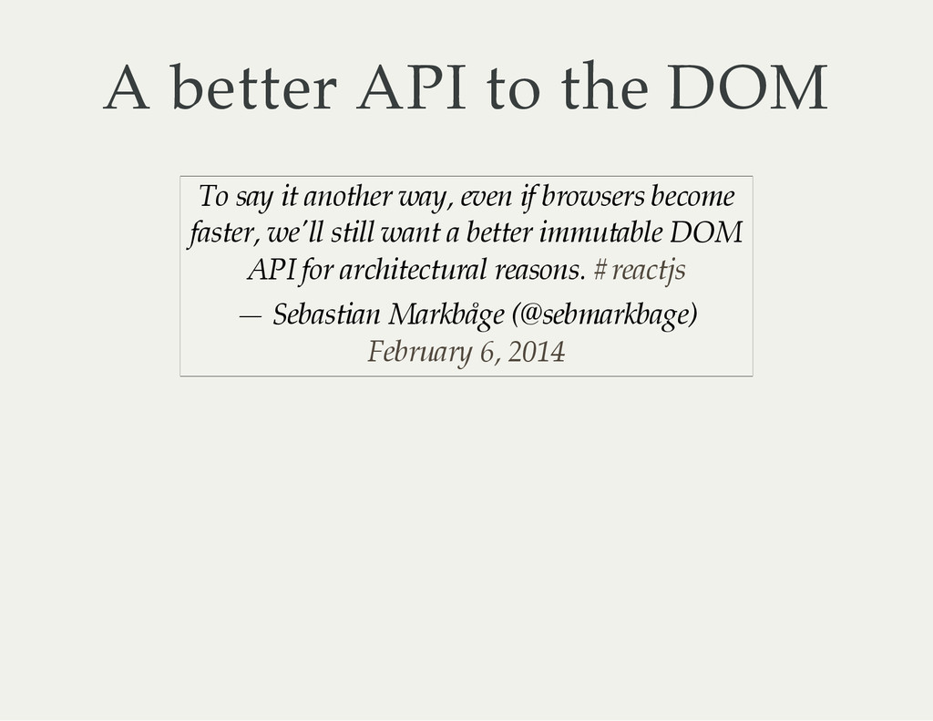 A better API to the DOM To say it another way, ...