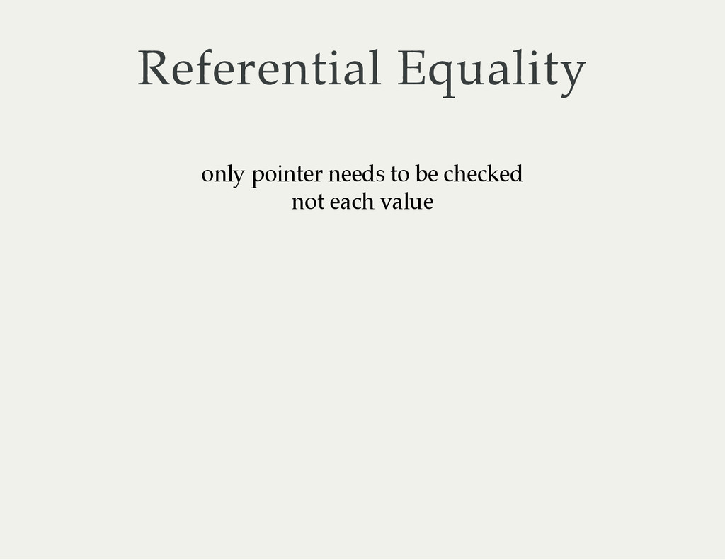 Referential Equality only pointer needs to be c...