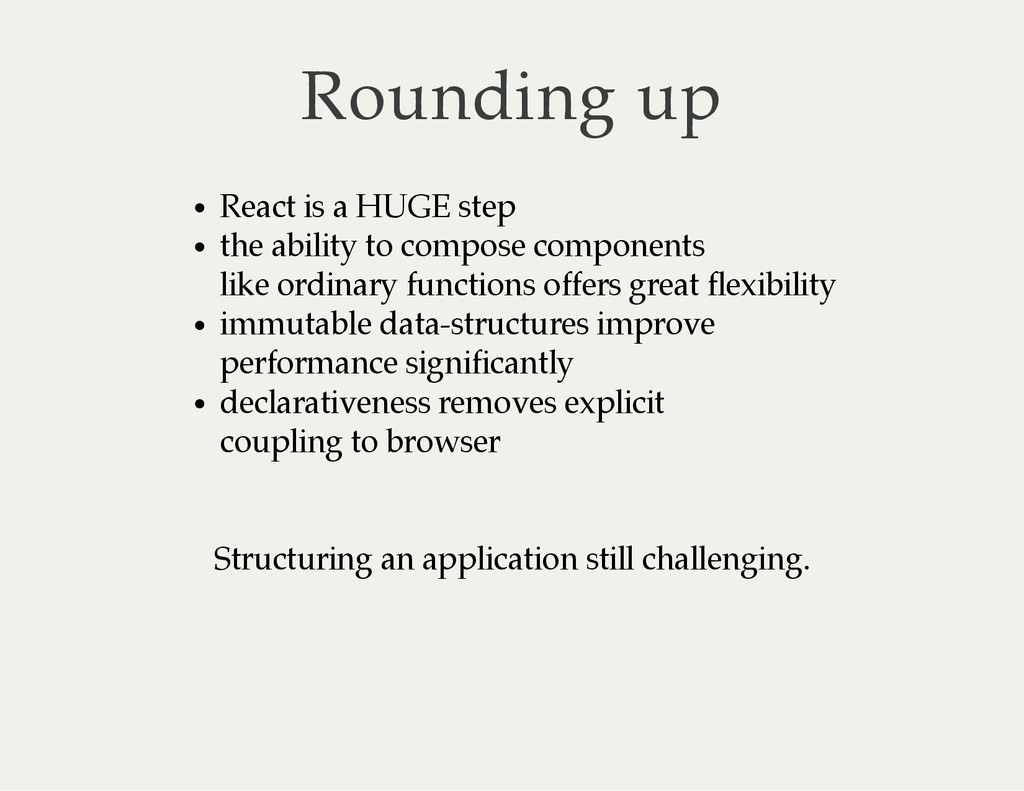 Rounding up React is a HUGE step the ability to...