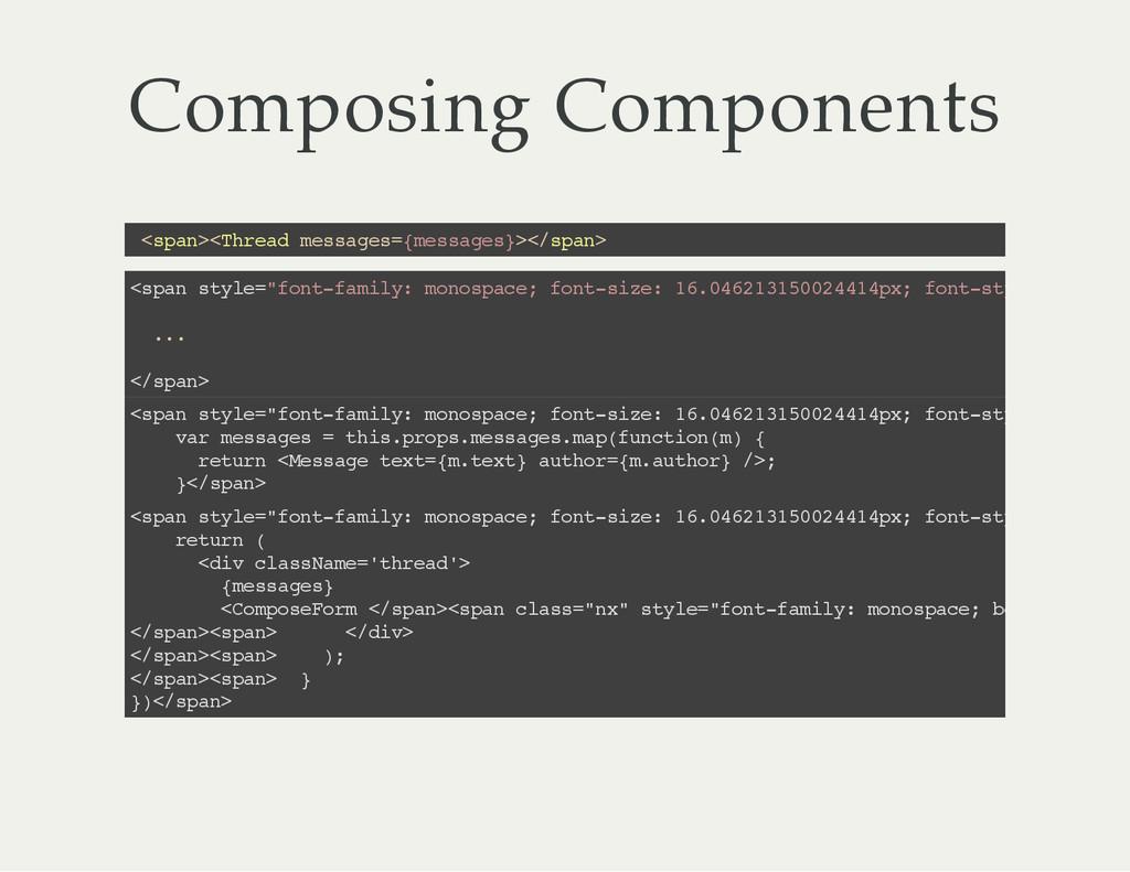 Composing Components < s p a n > < T h r e a d ...