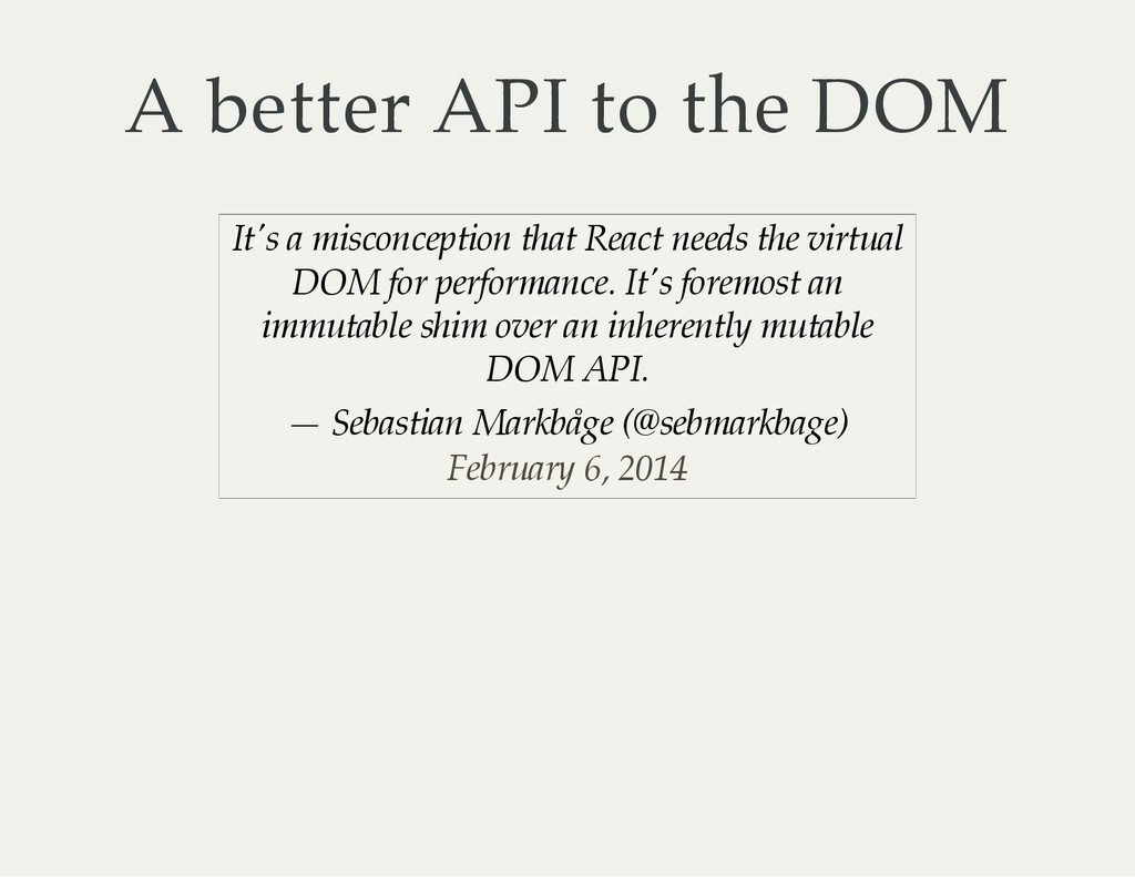 A better API to the DOM It's a misconception th...