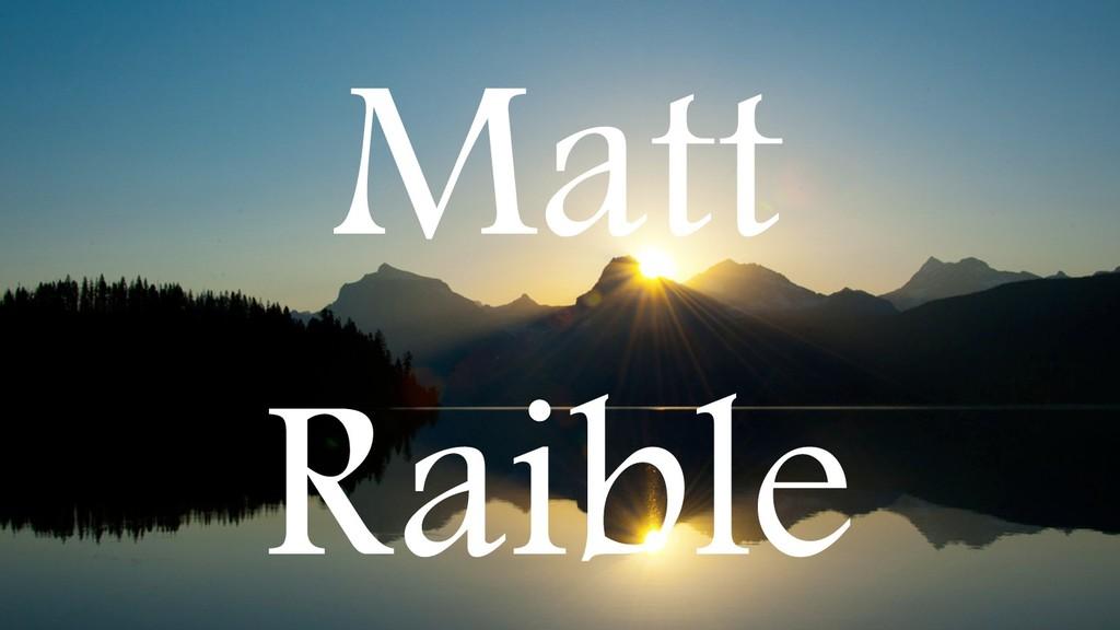 Matt Raible