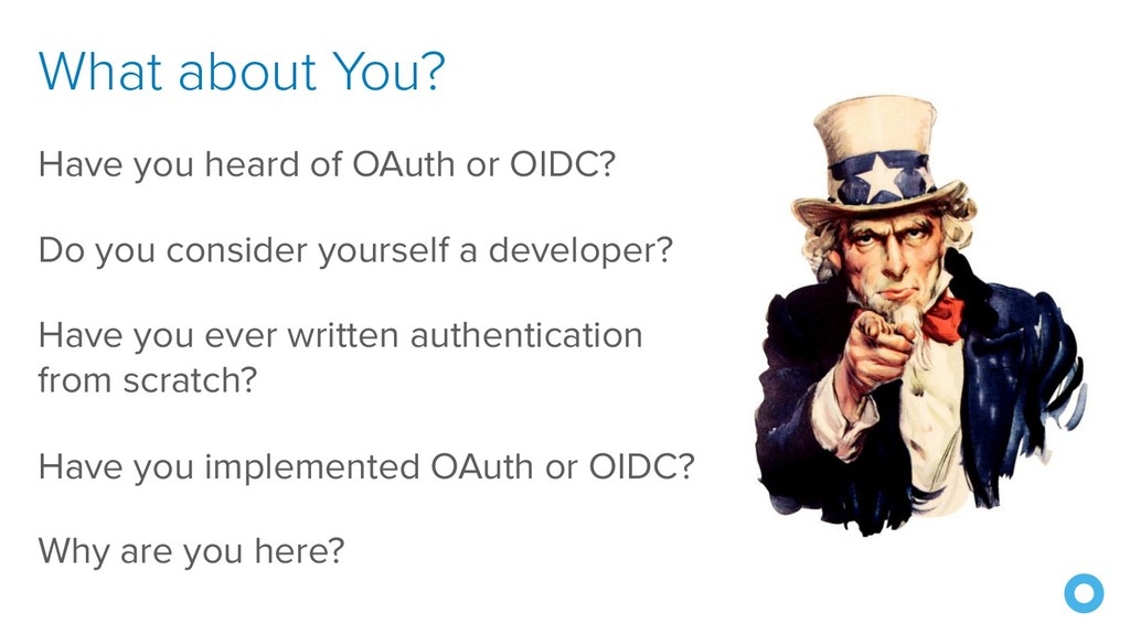 What about You? Have you heard of OAuth or OIDC...
