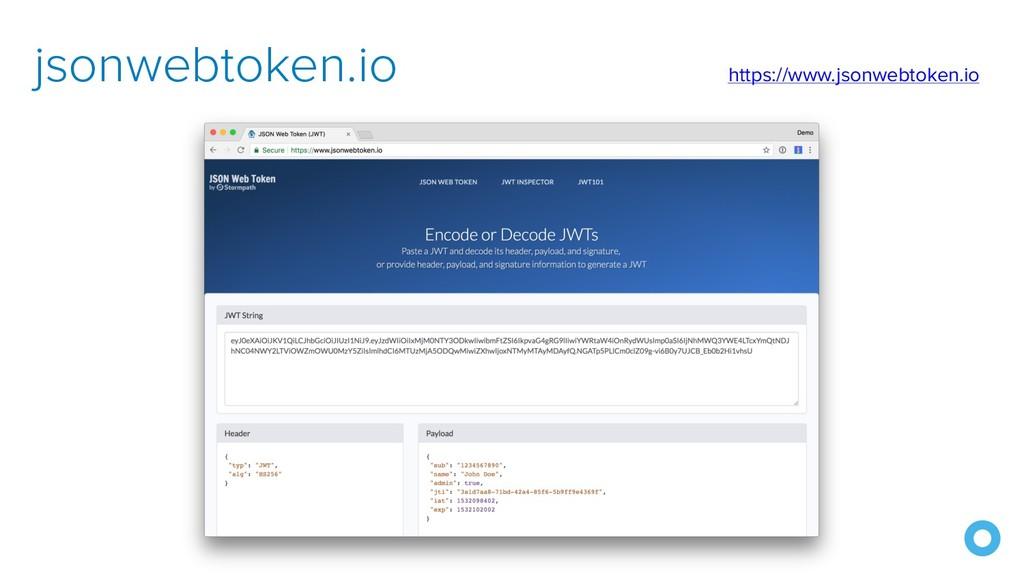 jsonwebtoken.io https://www.jsonwebtoken.io