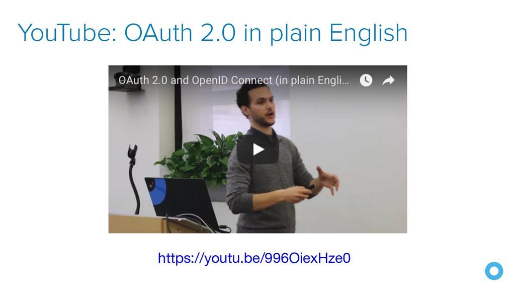 YouTube: OAuth 2.0 in plain English https://you...