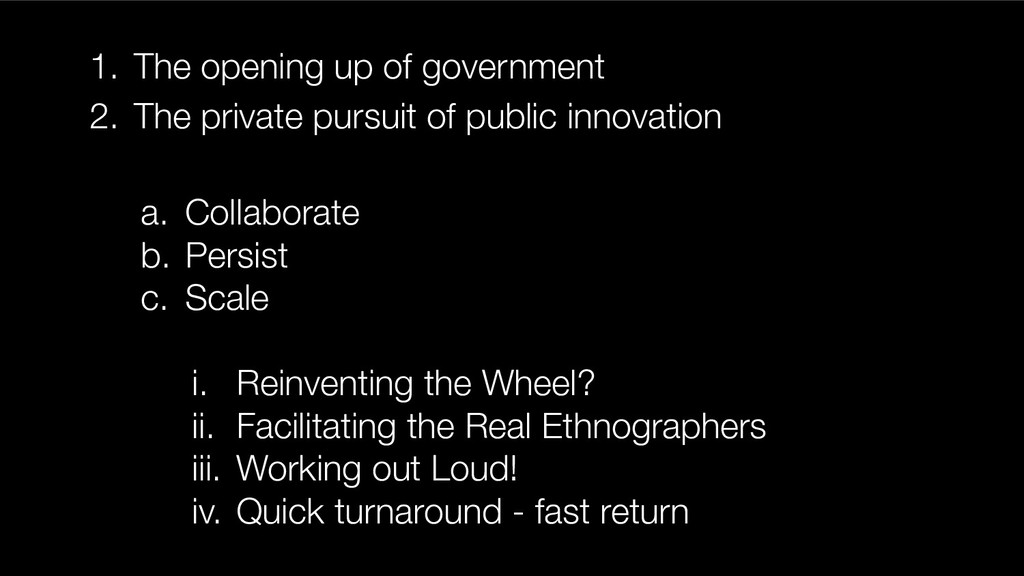 1. The opening up of government 2. The private ...