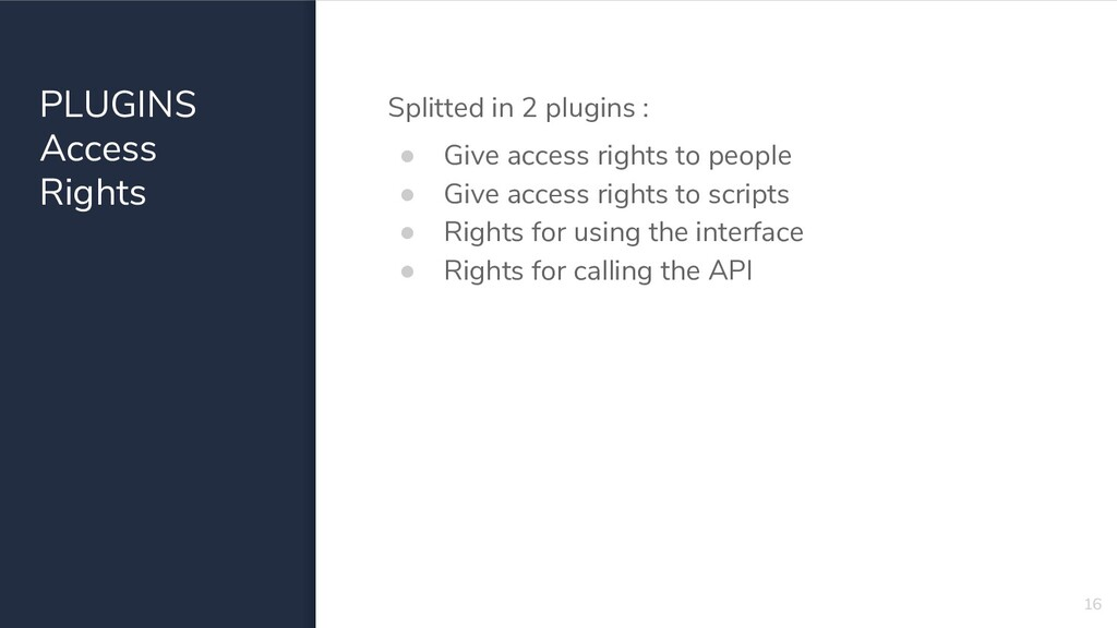 PLUGINS Access Rights Splitted in 2 plugins : ●...