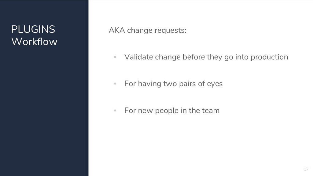 PLUGINS Workflow AKA change requests: ▪ Validat...
