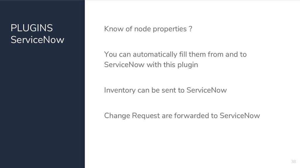 PLUGINS ServiceNow Know of node properties ? Yo...