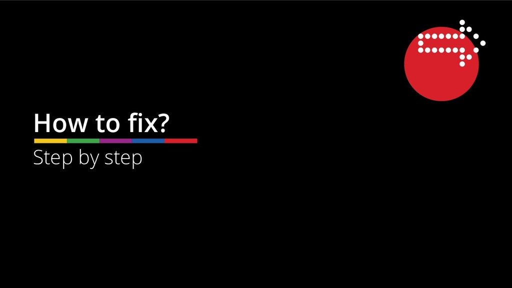 Step by step How to fix?