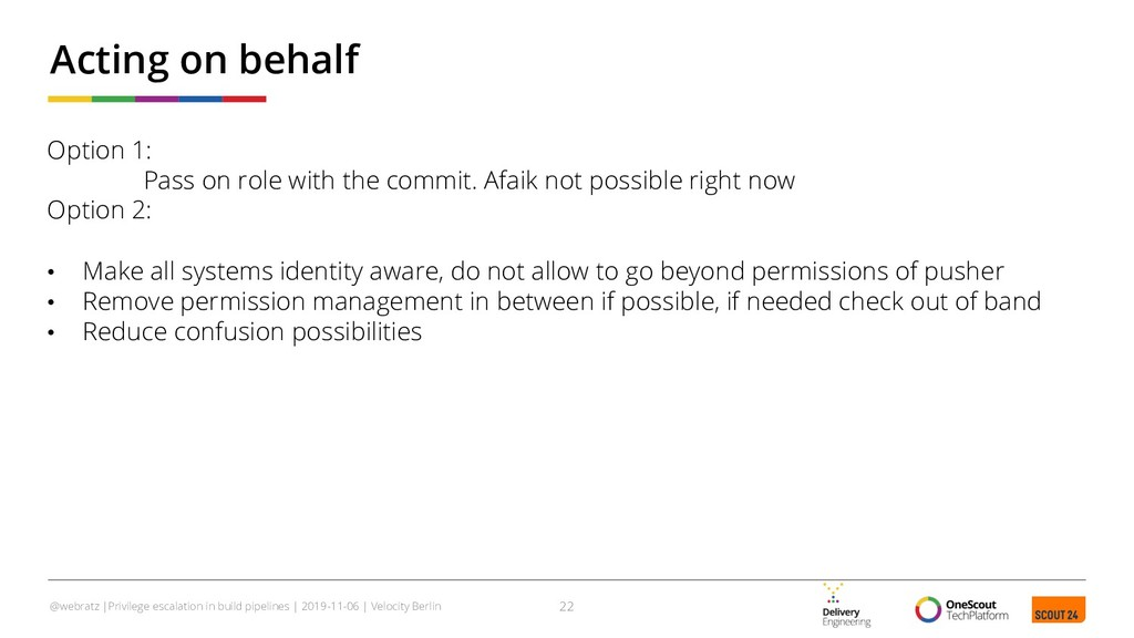 Option 1: Pass on role with the commit. Afaik n...