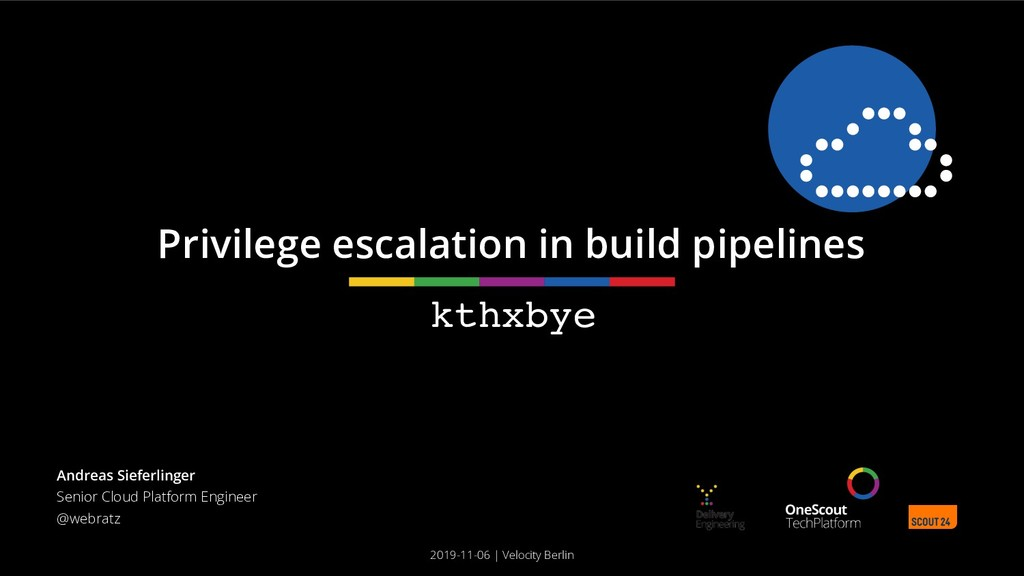 kthxbye Privilege escalation in build pipelines...
